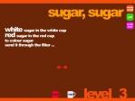 Sugar, sugar Image 5