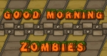 Good Morning Zombies Image 1
