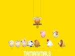 Play Tamanimals free