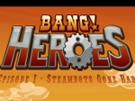 Play Bang! Heroes Episode 1 free