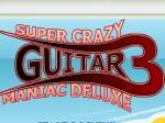Play Super Crazy Guitar Maniac 3 free