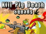 Play Kill Pig Death Squads free